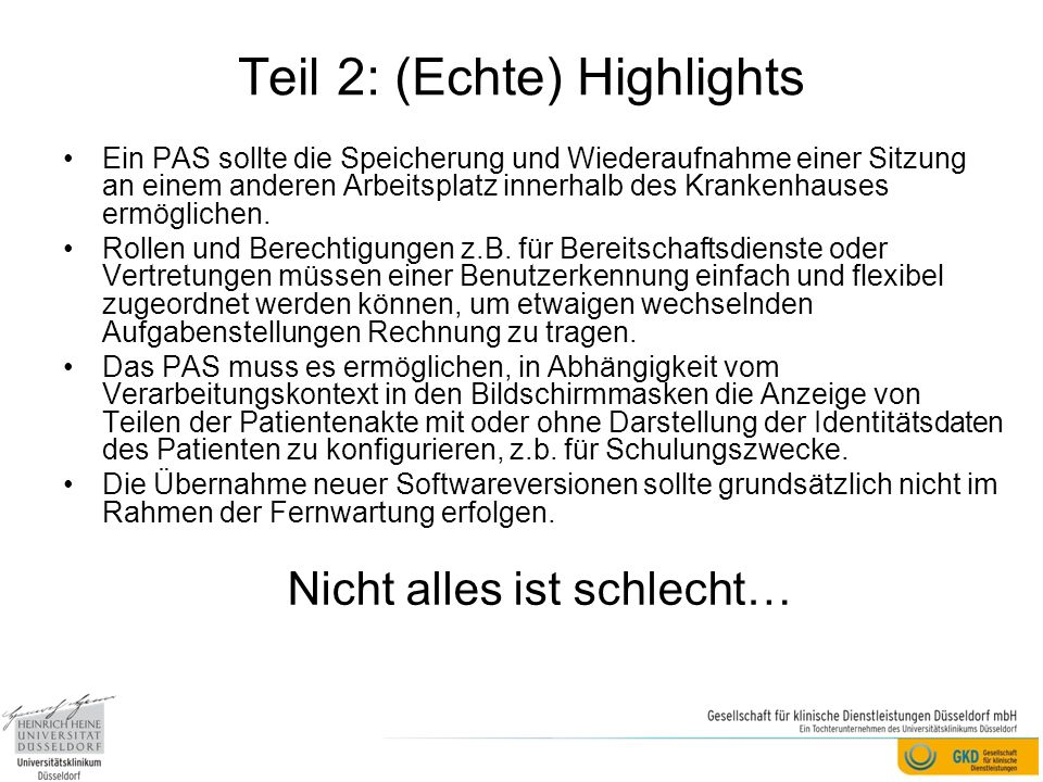 Teil 2: (Echte) Highlights Ein PAS sollte die Speicherung und Wiederaufnahme einer Sitzung an einem anderen Arbeitsplatz innerhalb des Krankenhauses e