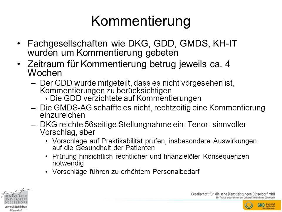 Kommentierung Fachgesellschaften wie DKG, GDD, GMDS, KH-IT wurden um Kommentierung gebeten Zeitraum für Kommentierung betrug jeweils ca. 4 Wochen –Der