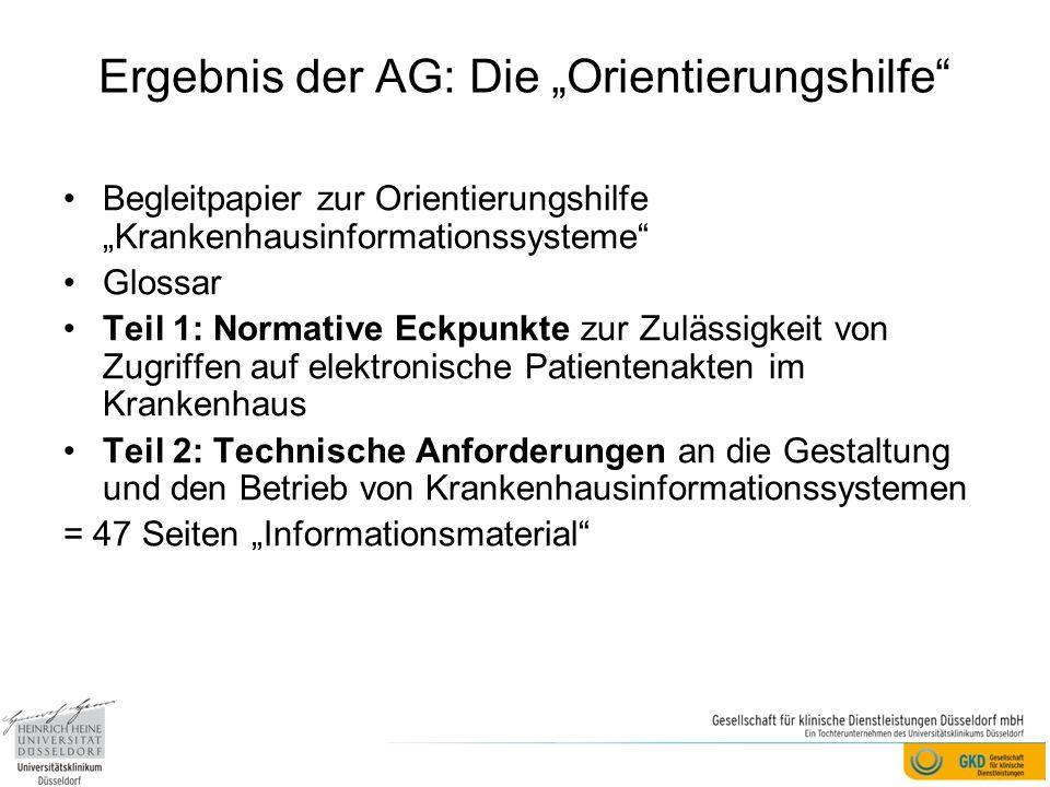 Ergebnis der AG: Die Orientierungshilfe Begleitpapier zur Orientierungshilfe Krankenhausinformationssysteme Glossar Teil 1: Normative Eckpunkte zur Zu