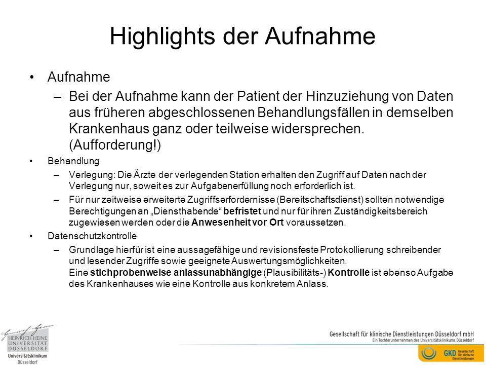 Highlights der Aufnahme Aufnahme –Bei der Aufnahme kann der Patient der Hinzuziehung von Daten aus früheren abgeschlossenen Behandlungsfällen in demse