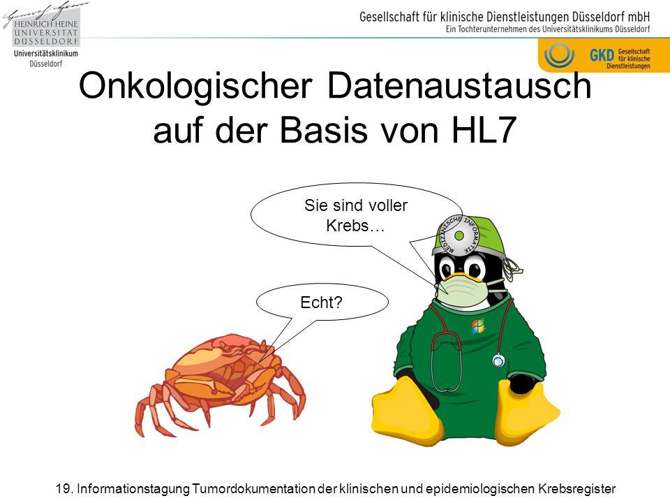 Schnittstellen-Standards Gesellschaft für Pädiatrische Onkologie und Hämatologie (GPOH)CSV Kooperationsverbund Qualitätssicherung durch Klinische Krebsregister (KoQK) XML Gesellschaft der epidemiologischen Krebsregister in Deutschland e.V.
