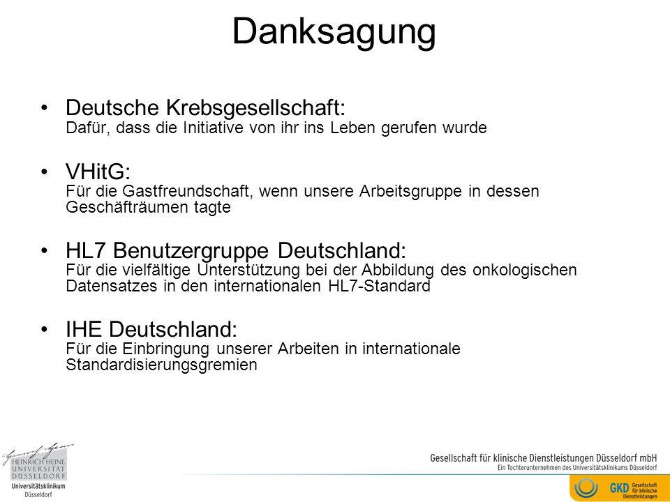 Danksagung Deutsche Krebsgesellschaft: Dafür, dass die Initiative von ihr ins Leben gerufen wurde VHitG: Für die Gastfreundschaft, wenn unsere Arbeits