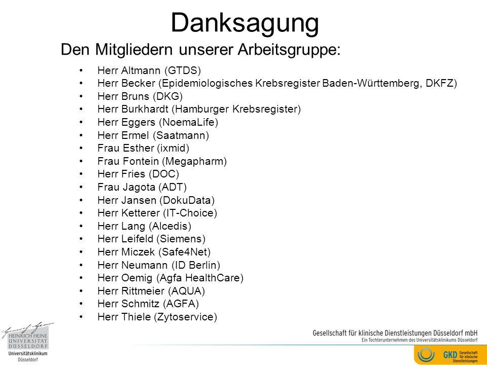 Danksagung Herr Altmann (GTDS) Herr Becker (Epidemiologisches Krebsregister Baden-Württemberg, DKFZ) Herr Bruns (DKG) Herr Burkhardt (Hamburger Krebsr