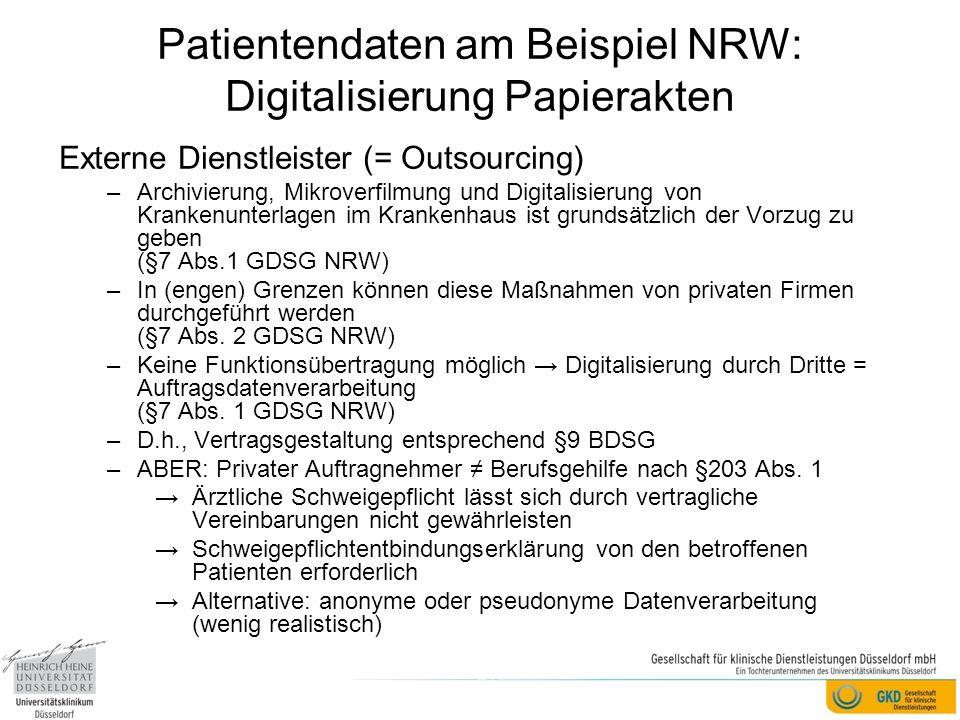 Patientendaten am Beispiel NRW: Digitalisierung Papierakten Externe Dienstleister (= Outsourcing) –Archivierung, Mikroverfilmung und Digitalisierung v
