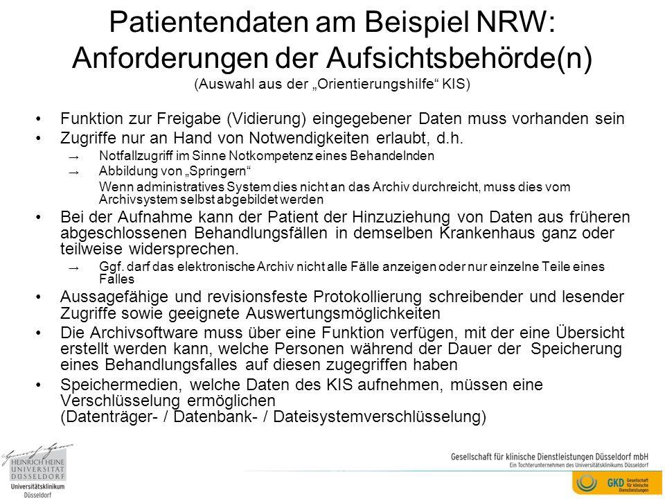 Patientendaten am Beispiel NRW: Anforderungen der Aufsichtsbehörde(n) (Auswahl aus der Orientierungshilfe KIS) Funktion zur Freigabe (Vidierung) einge