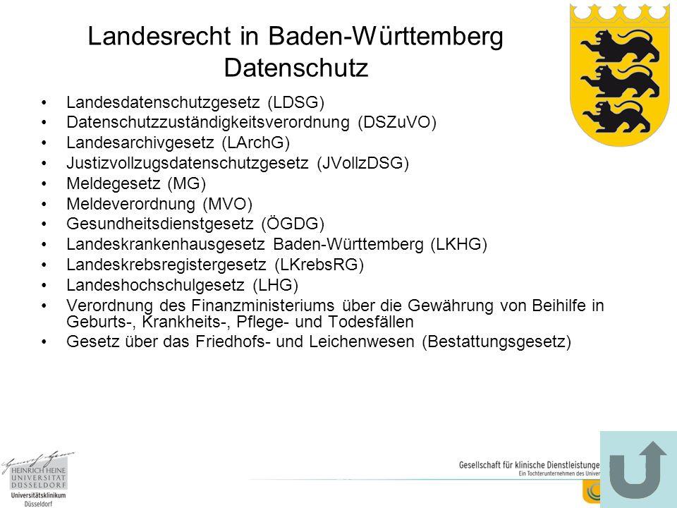 Landesrecht in Baden-Württemberg Datenschutz Landesdatenschutzgesetz (LDSG) Datenschutzzuständigkeitsverordnung (DSZuVO) Landesarchivgesetz (LArchG) J