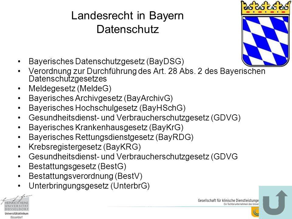 Landesrecht in Bayern Datenschutz Bayerisches Datenschutzgesetz (BayDSG) Verordnung zur Durchführung des Art. 28 Abs. 2 des Bayerischen Datenschutzges