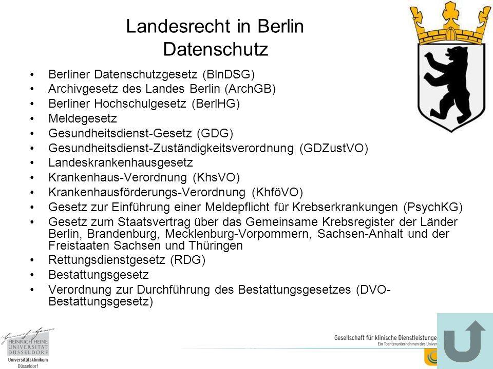Landesrecht in Berlin Datenschutz Berliner Datenschutzgesetz (BlnDSG) Archivgesetz des Landes Berlin (ArchGB) Berliner Hochschulgesetz (BerlHG) Meldeg