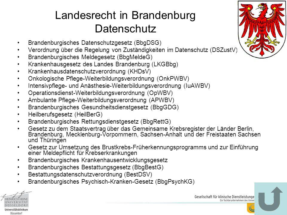 Landesrecht in Brandenburg Datenschutz Brandenburgisches Datenschutzgesetz (BbgDSG) Verordnung über die Regelung von Zuständigkeiten im Datenschutz (D