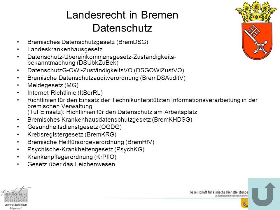 Landesrecht in Bremen Datenschutz Bremisches Datenschutzgesetz (BremDSG) Landeskrankenhausgesetz Datenschutz-Übereinkommensgesetz-Zuständigkeits- beka