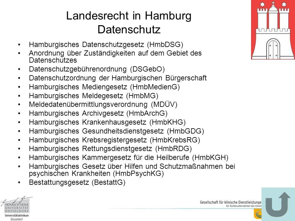 Landesrecht in Hamburg Datenschutz Hamburgisches Datenschutzgesetz (HmbDSG) Anordnung über Zuständigkeiten auf dem Gebiet des Datenschutzes Datenschut