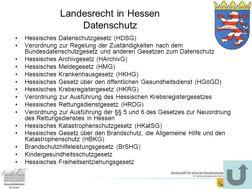 Landesrecht in Hessen Datenschutz Hessisches Datenschutzgesetz (HDSG) Verordnung zur Regelung der Zuständigkeiten nach dem Bundesdatenschutzgesetz und
