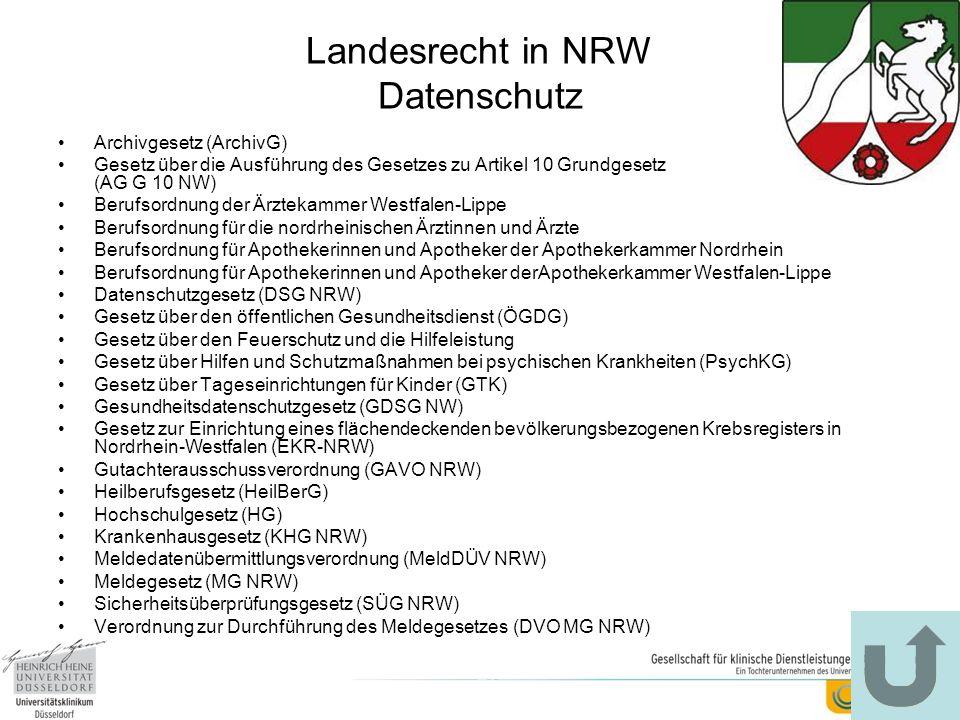 Landesrecht in NRW Datenschutz Archivgesetz (ArchivG) Gesetz über die Ausführung des Gesetzes zu Artikel 10 Grundgesetz (AG G 10 NW) Berufsordnung der