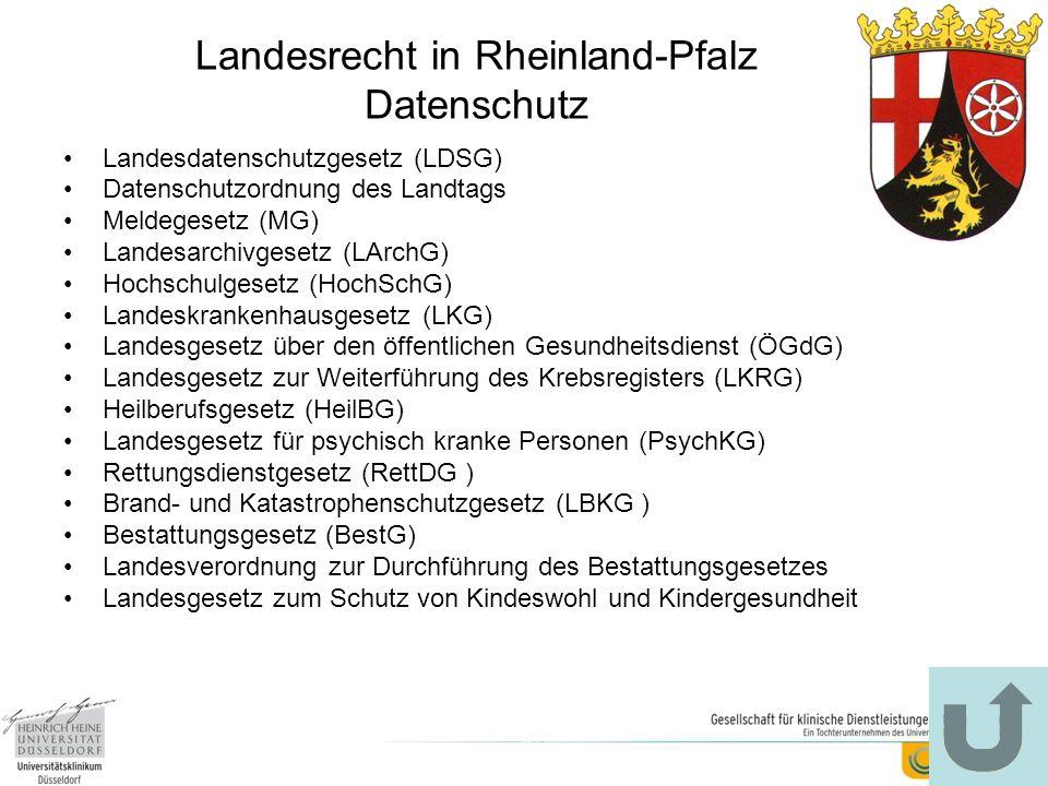 Landesrecht in Rheinland-Pfalz Datenschutz Landesdatenschutzgesetz (LDSG) Datenschutzordnung des Landtags Meldegesetz (MG) Landesarchivgesetz (LArchG)