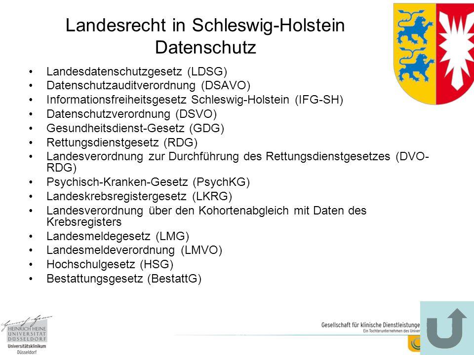 Landesrecht in Schleswig-Holstein Datenschutz Landesdatenschutzgesetz (LDSG) Datenschutzauditverordnung (DSAVO) Informationsfreiheitsgesetz Schleswig-