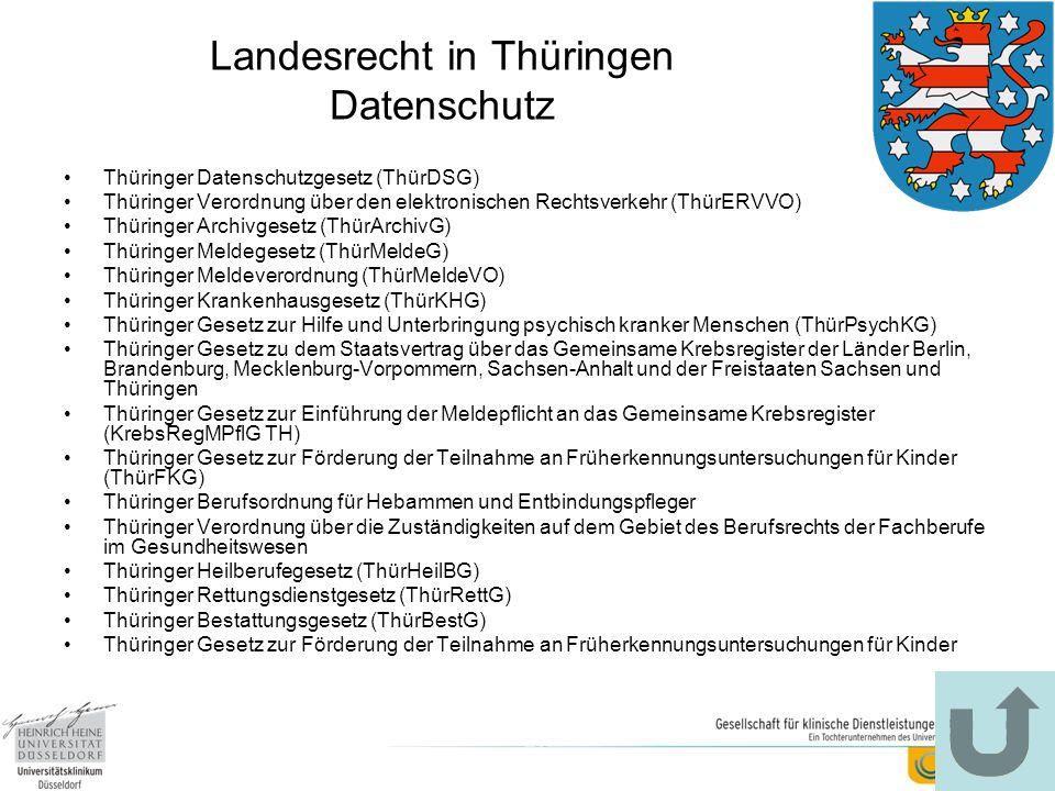 Landesrecht in Thüringen Datenschutz Thüringer Datenschutzgesetz (ThürDSG) Thüringer Verordnung über den elektronischen Rechtsverkehr (ThürERVVO) Thür
