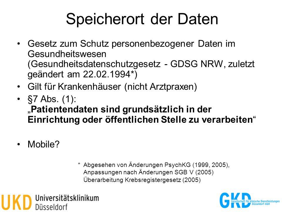 Speicherort der Daten Gesetz zum Schutz personenbezogener Daten im Gesundheitswesen (Gesundheitsdatenschutzgesetz - GDSG NRW, zuletzt geändert am 22.0