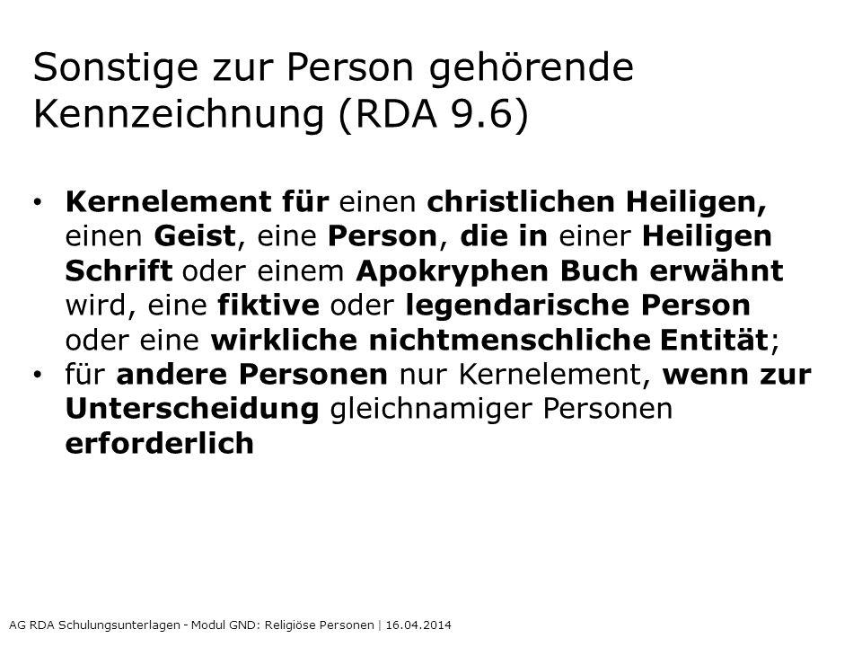 Sonstige zur Person gehörende Kennzeichnung (RDA 9.6) Kernelement für einen christlichen Heiligen, einen Geist, eine Person, die in einer Heiligen Sch