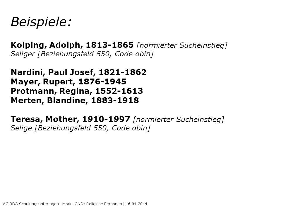 Beispiele: Kolping, Adolph, 1813-1865 [normierter Sucheinstieg] Seliger [Beziehungsfeld 550, Code obin] Nardini, Paul Josef, 1821-1862 Mayer, Rupert,