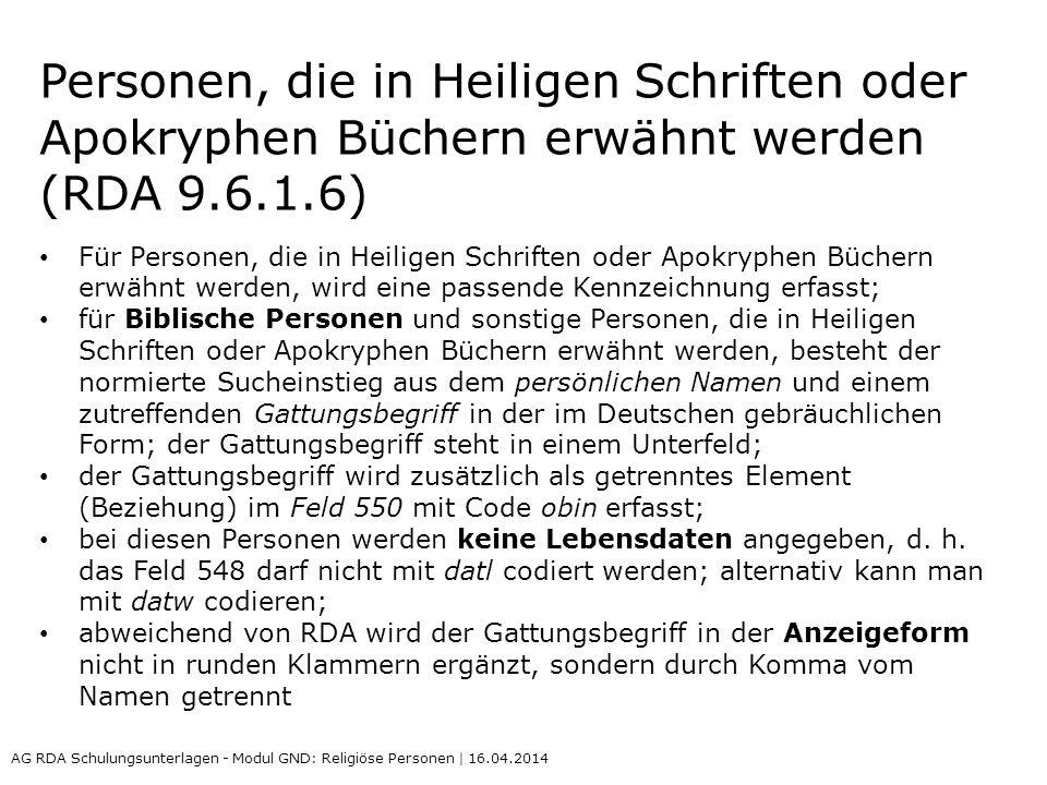 Personen, die in Heiligen Schriften oder Apokryphen Büchern erwähnt werden (RDA 9.6.1.6) Für Personen, die in Heiligen Schriften oder Apokryphen Büche