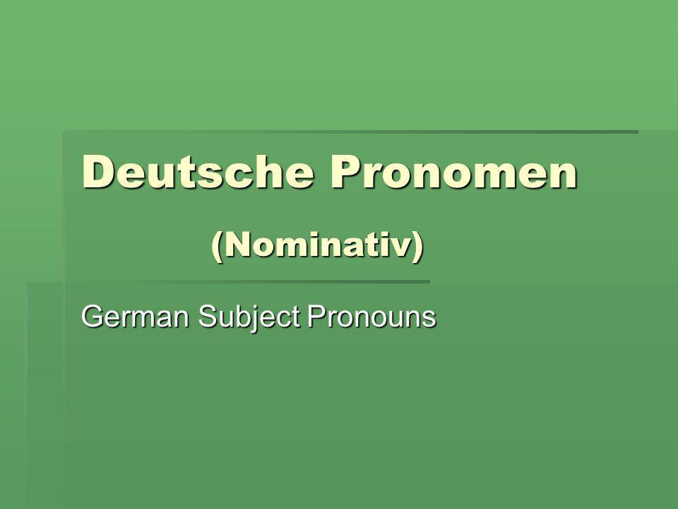 Deutsche Pronomen German Subject Pronouns (Nominativ)