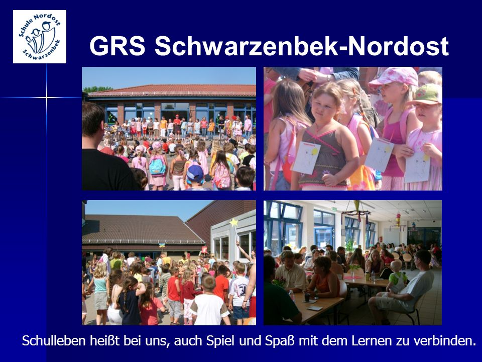 GRS Schwarzenbek-Nordost Schulleben heißt bei uns, auch Spiel und Spaß mit dem Lernen zu verbinden.