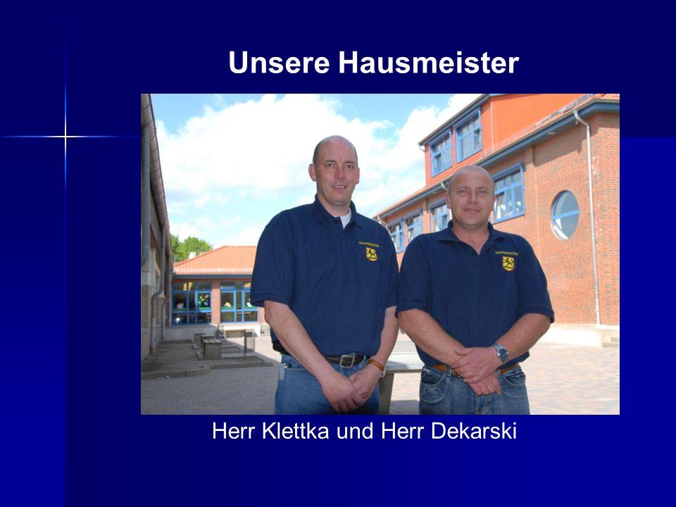 Herr Klettka und Herr Dekarski Unsere Hausmeister