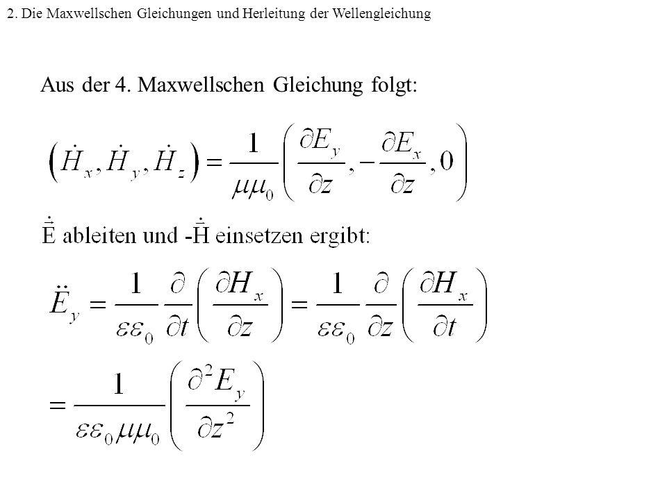 2.Die Maxwellschen Gleichungen und Herleitung der Wellengleichung Aus der 4.