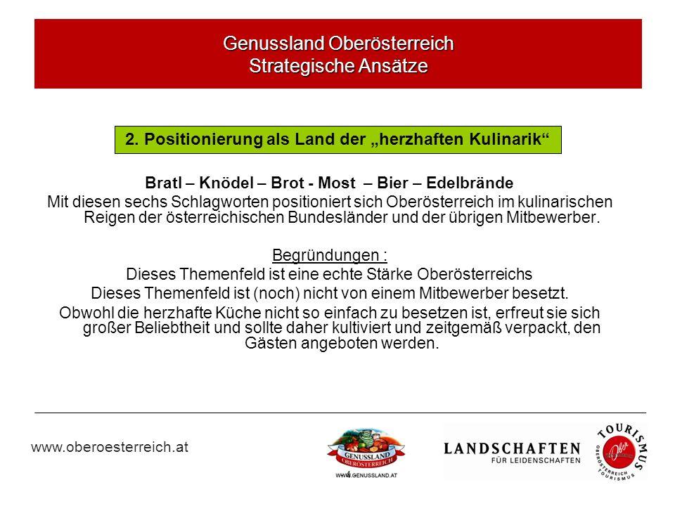 www.oberoesterreich.at - 4 - Genussland Oberösterreich Strategische Ansätze 2.