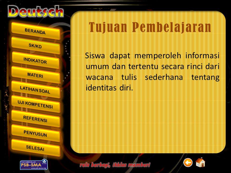 Tujuan Pembelajaran Siswa dapat memperoleh informasi umum dan tertentu secara rinci dari wacana tulis sederhana tentang identitas diri.
