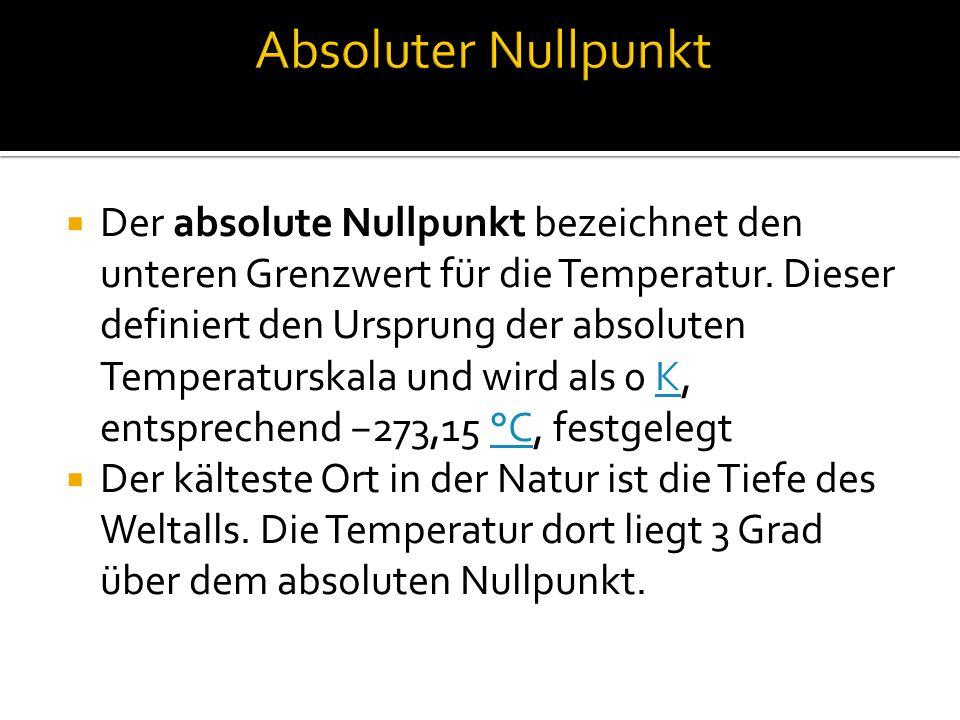Der absolute Nullpunkt bezeichnet den unteren Grenzwert für die Temperatur.