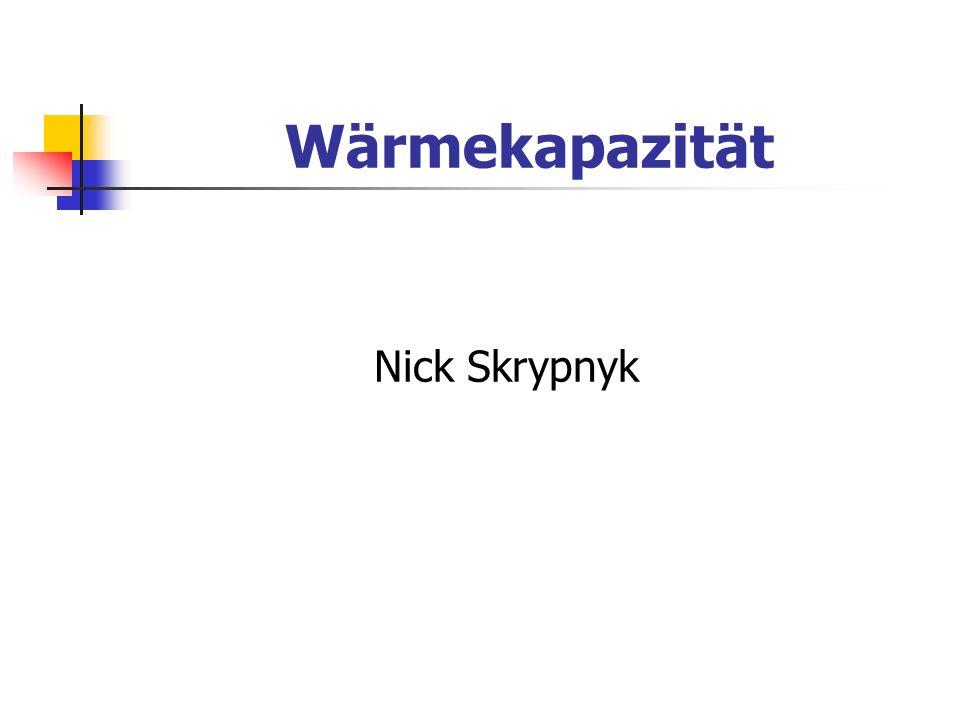 Wärmekapazität Nick Skrypnyk