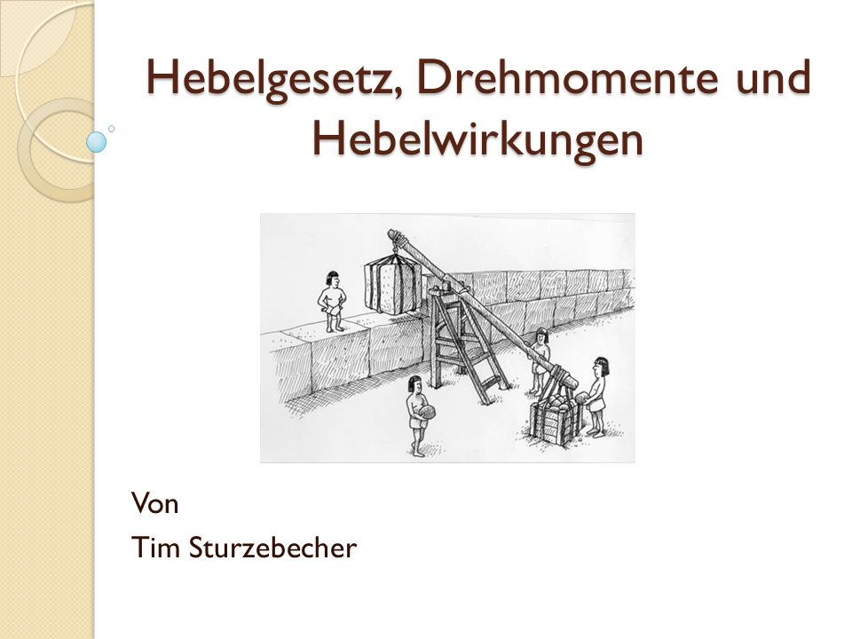 Hebelgesetz, Drehmomente und Hebelwirkungen Von Tim Sturzebecher