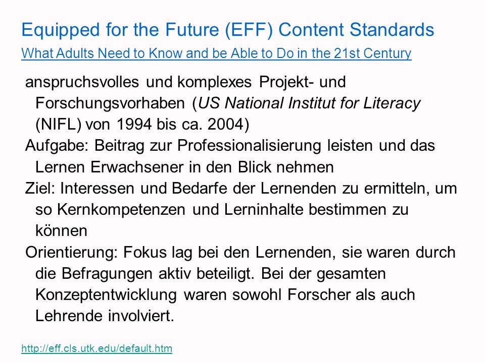 Equipped for the Future (EFF) Content Standards What Adults Need to Know and be Able to Do in the 21st Century anspruchsvolles und komplexes Projekt-