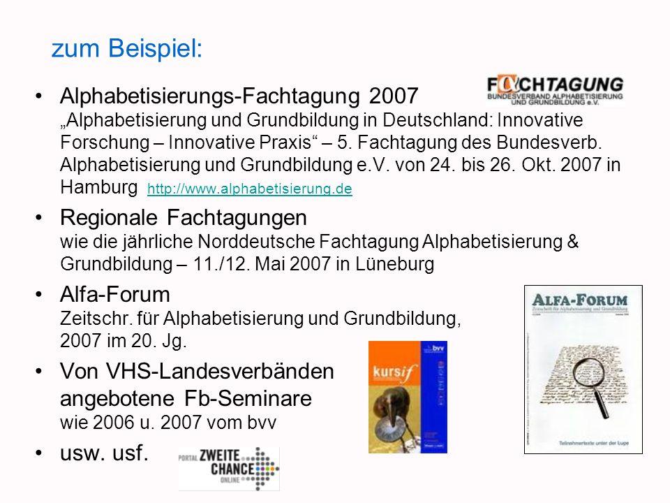 Alphabetisierungs-Fachtagung 2007 Alphabetisierung und Grundbildung in Deutschland: Innovative Forschung – Innovative Praxis – 5. Fachtagung des Bunde