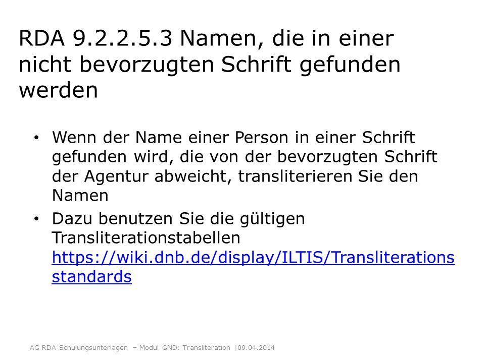 Beispiel 2: Bevorzugter Name: All-India Radio Abweichende Namen: Ākāśavā ī AG RDA Schulungsunterlagen – Modul GND: Transliteration  09.04.2014