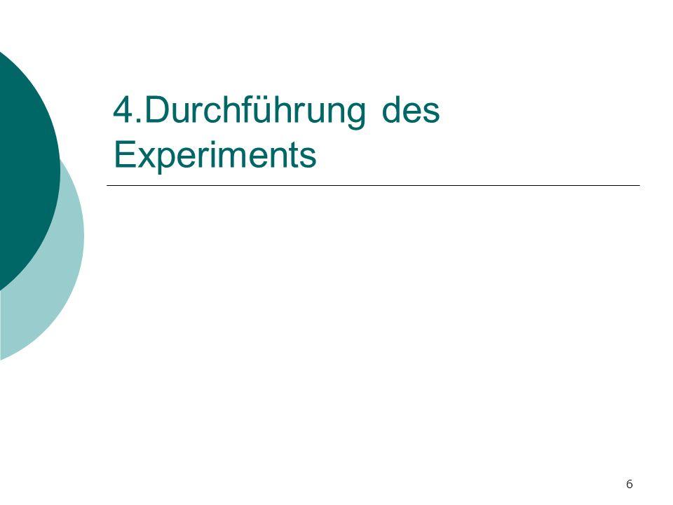 6 4.Durchführung des Experiments