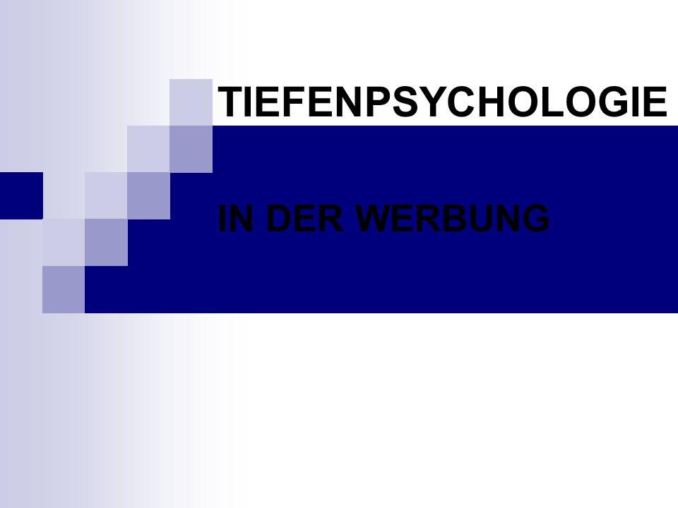 TIEFENPSYCHOLOGIE IN DER WERBUNG