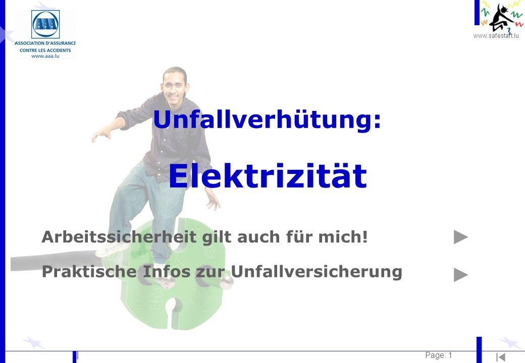 www.safestart.lu Page: 1 Unfallverhütung: Elektrizität Arbeitssicherheit gilt auch für mich! Praktische Infos zur Unfallversicherung