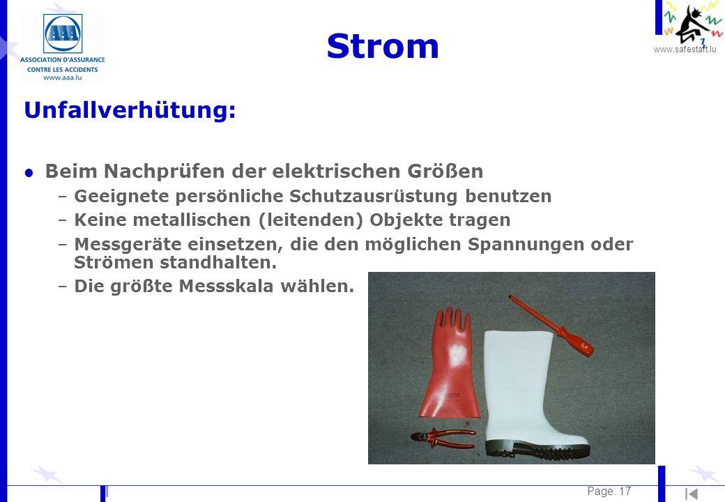 www.safestart.lu Page: 17 Strom Unfallverhütung: l Beim Nachprüfen der elektrischen Größen –Geeignete persönliche Schutzausrüstung benutzen –Keine met