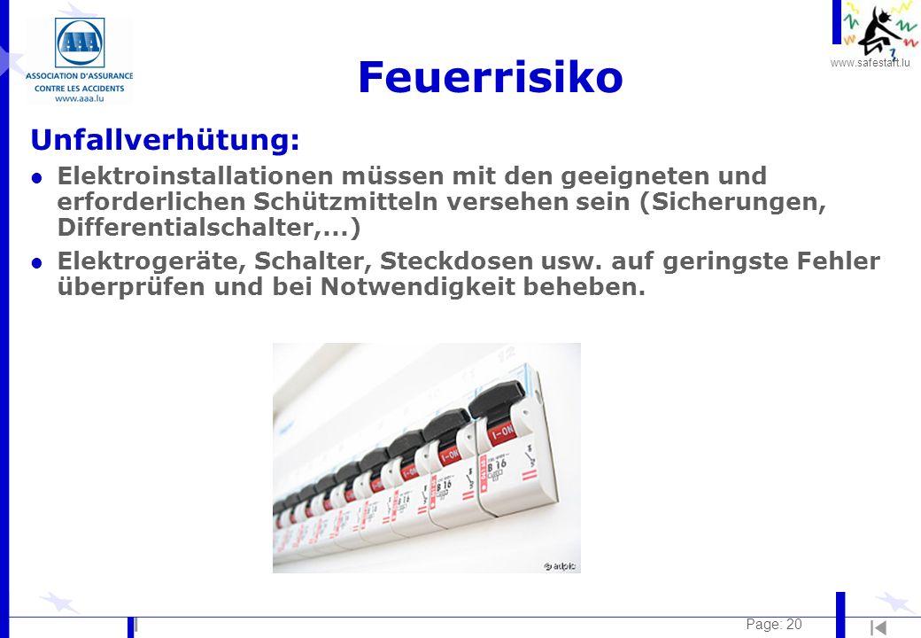 www.safestart.lu Page: 20 Feuerrisiko Unfallverhütung: l Elektroinstallationen müssen mit den geeigneten und erforderlichen Schützmitteln versehen sei