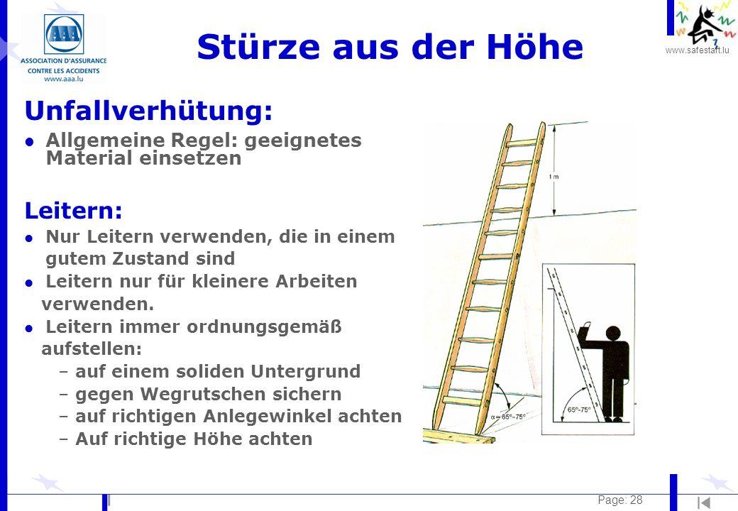 www.safestart.lu Page: 28 Stürze aus der Höhe Unfallverhütung: l Allgemeine Regel: geeignetes Material einsetzen Leitern: l Nur Leitern verwenden, die
