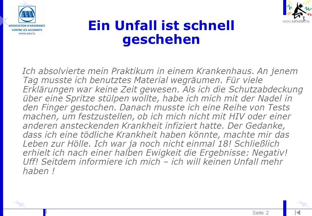 www.safestart.lu Seite: 2 Ein Unfall ist schnell geschehen Ich absolvierte mein Praktikum in einem Krankenhaus.