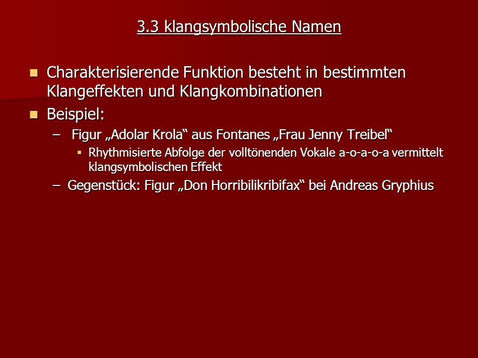 3.3 klangsymbolische Namen Charakterisierende Funktion besteht in bestimmten Klangeffekten und Klangkombinationen Charakterisierende Funktion besteht