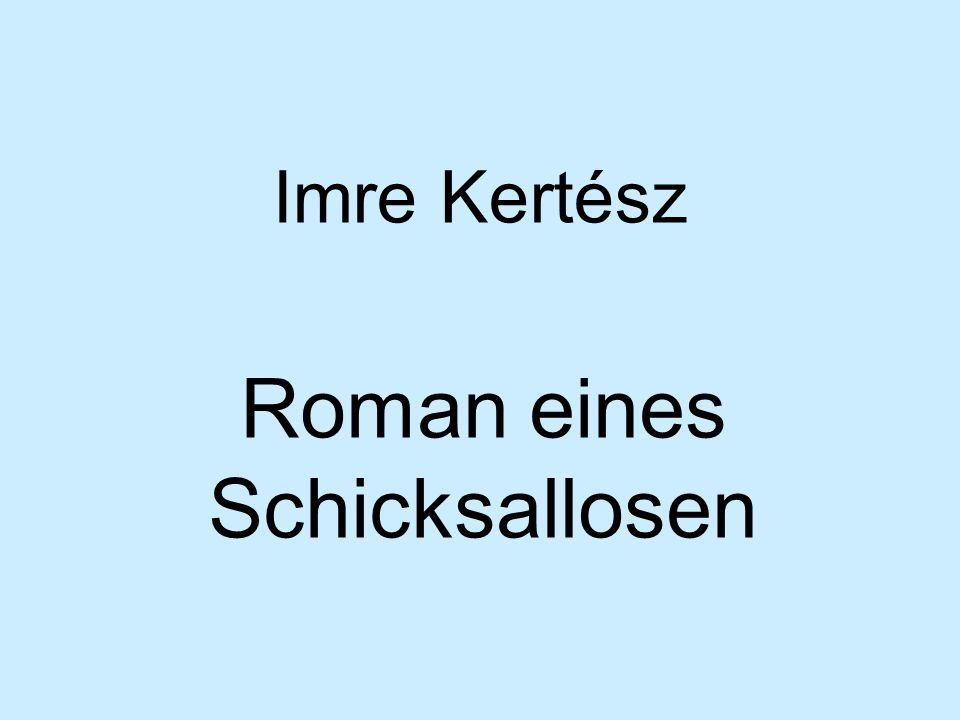 Imre Kertész Roman eines Schicksallosen