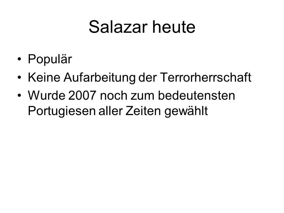 Salazar heute Populär Keine Aufarbeitung der Terrorherrschaft Wurde 2007 noch zum bedeutensten Portugiesen aller Zeiten gewählt
