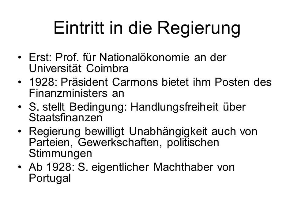Eintritt in die Regierung Erst: Prof. für Nationalökonomie an der Universität Coimbra 1928: Präsident Carmons bietet ihm Posten des Finanzministers an