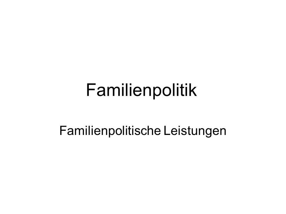 Familienpolitik Familienpolitische Leistungen
