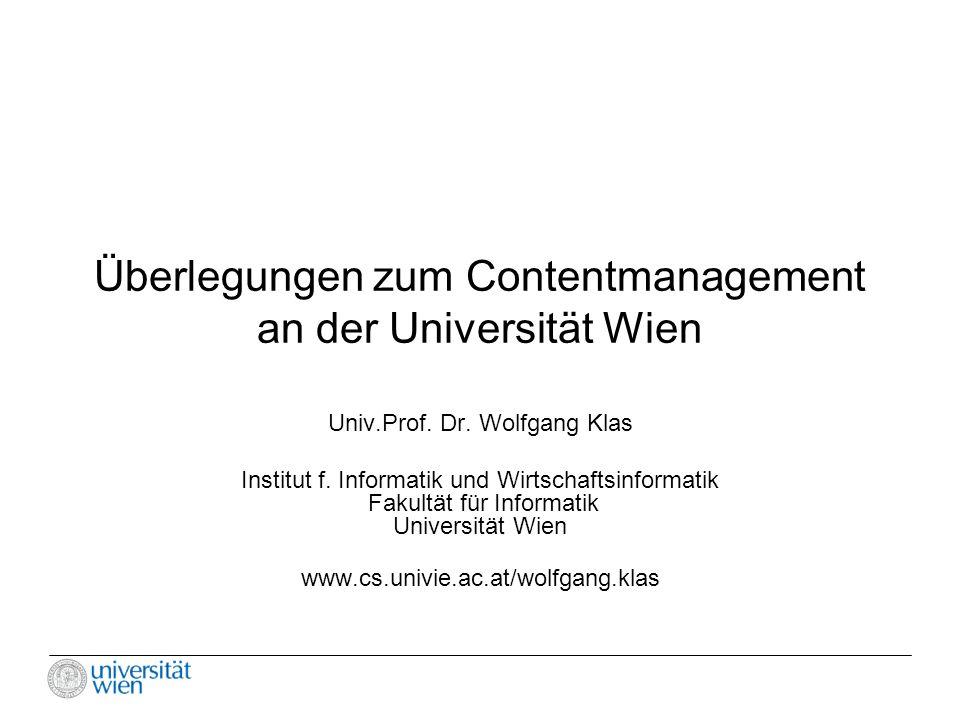 Überlegungen zum Contentmanagement an der Universität Wien Univ.Prof.