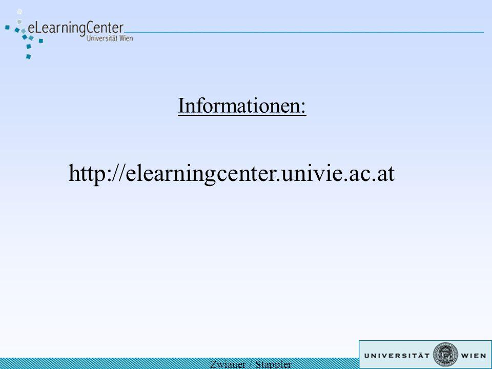 Informationen: http://elearningcenter.univie.ac.at Zwiauer / Stappler